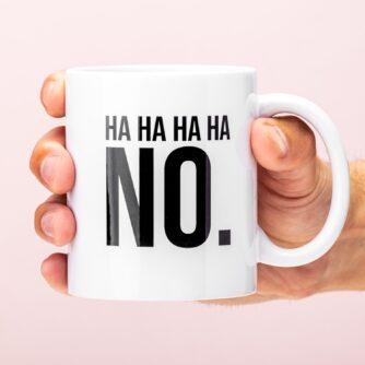 Ha Ha Ha Ha NO mok